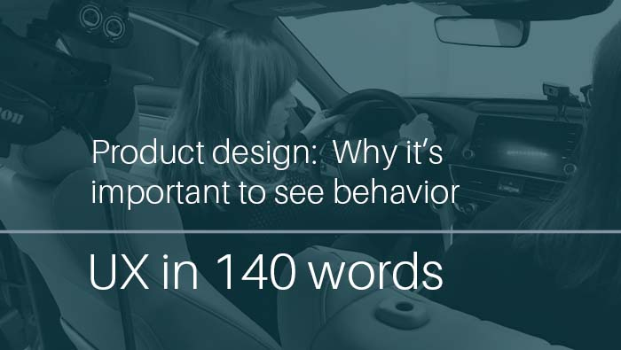 Product design: Why it's important to see behavior